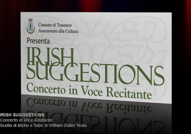 Irish Suggestions. Concerto in Voce Recitante - Scelta di Liriche e fiabe di William Butler Yeats. img by, Roberto Falco